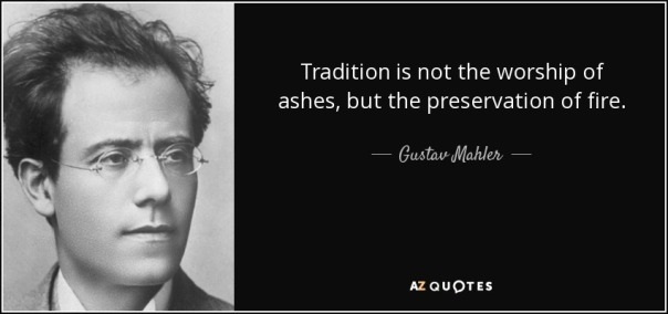 quote-tradition-is-not-the-worship-of-ashes-but-the-preservation-of-fire-gustav-mahler-79-64-33